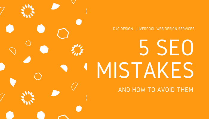 Common SEO mistakes - Liverpool web consultant gives advice